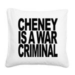 Cheney Is A War Criminal Square Canvas Pillow
