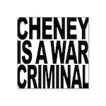 Cheney Is A War Criminal Square Sticker 3