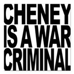 Cheney Is A War Criminal Square Car Magnet 3