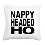 nappyheadedho Square Canvas Pillow