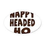 nappyheadedhohairy Oval Car Magnet