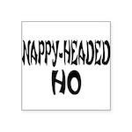 nappyheadedhofrenchblk Square Sticker 3
