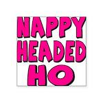nappyheadedhopinkblk Square Sticker 3