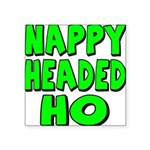 nappyheadedhogreenblk Square Sticker 3