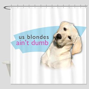 Dumb Blonde Shower Curtain