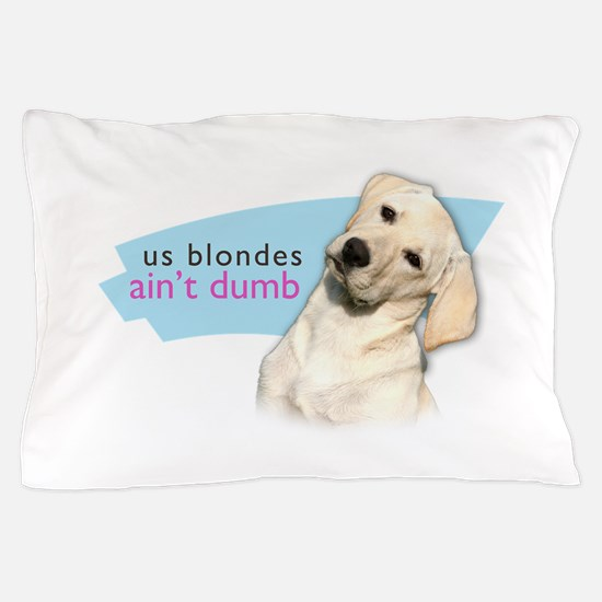 Dumb Blonde Pillow Case