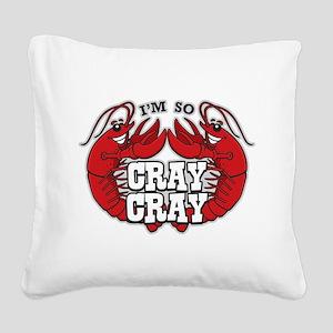 Cray Cray Square Canvas Pillow