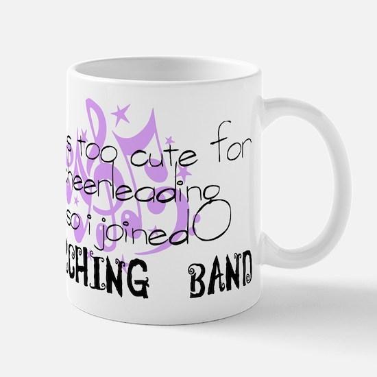 Marching Band - Too Cute for Cheerleading Mug