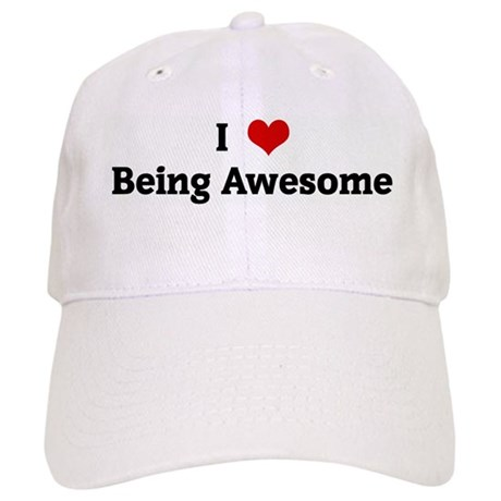 I Love Being Awesome Cap