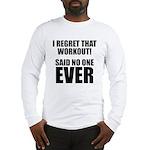 I hate Burpees Long Sleeve T-Shirt