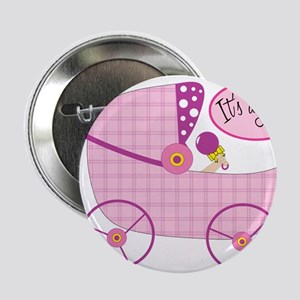 """Its A Girl 2.25"""" Button"""
