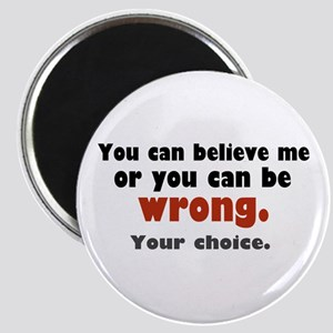 'Your Choice' Magnet