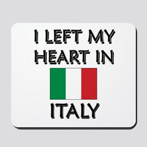 I Left My Heart In Italy Mousepad