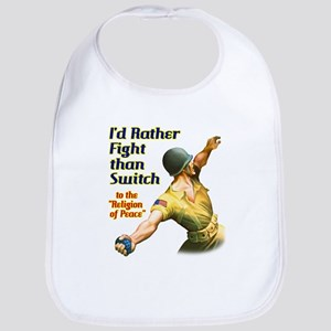 I'd rather fight than switch! Bib