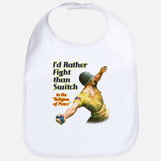 I'd rather fight than switch! Bib