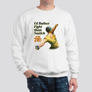 I'd rather fight than switch! Sweatshirt