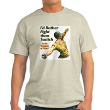 I'd rather fight than switch! Ash Grey T-Shirt