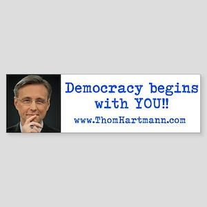 Democracy begins with YOU! Bumper Sticker