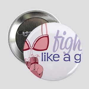 """Fight Like A Girl 2.25"""" Button"""