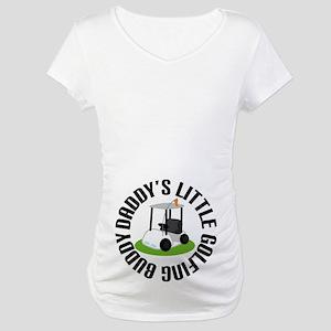 Daddys Little Golfing Buddy Maternity T-Shirt