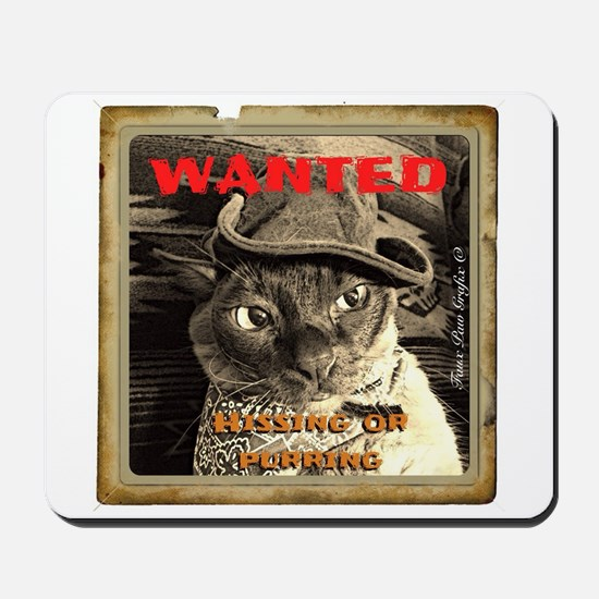 Wanted, Hissing or Purring Mousepad