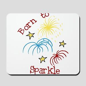Born To Sparkle Mousepad