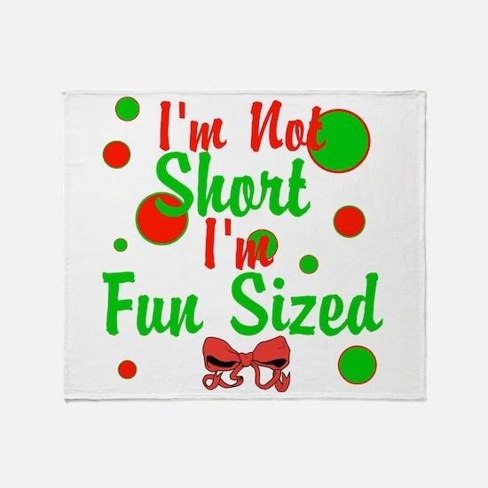 Im Not Short Im Fun Sized Throw Blanket
