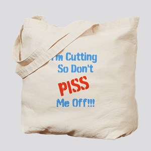 Im Cutting So Dont Piss Me Off Tote Bag