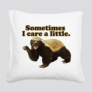 Honey Badger Sometimes I Care Square Canvas Pillow