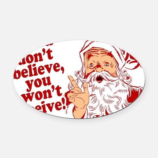 Believe in Santa Claus Oval Car Magnet