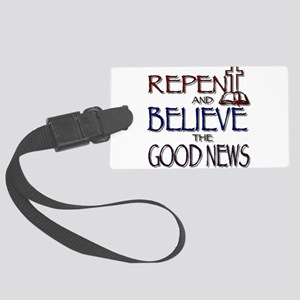 Repent and Believe Large Luggage Tag