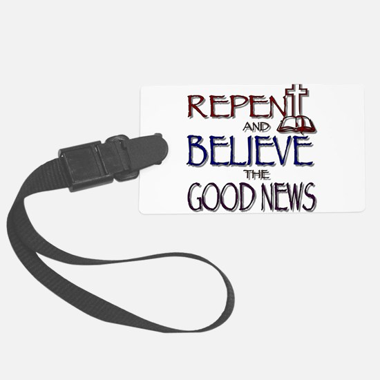 Repent and Believe Luggage Tag