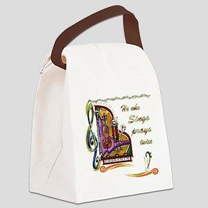HeWhoSIngs_bumpersticker Canvas Lunch Bag