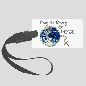 Pray the Rosary for Peace Large Luggage Tag