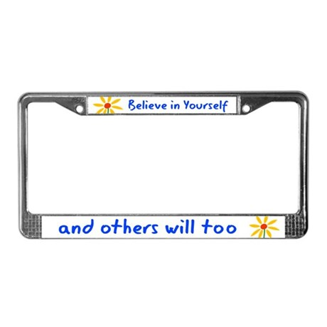 Believe in Yourself V3 License Plate Frame