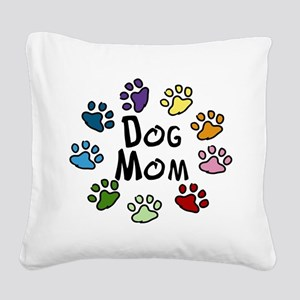 Dog Mom Square Canvas Pillow