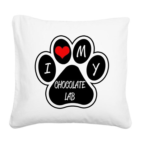 I Love My Chocolate Lab Square Canvas Pillow