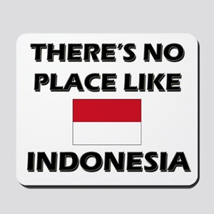 There Is No Place Like Indonesia Mousepad