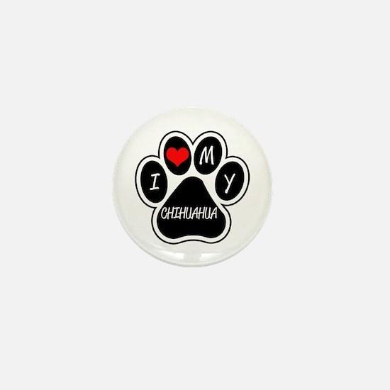 I Love My Chihuahua Mini Button