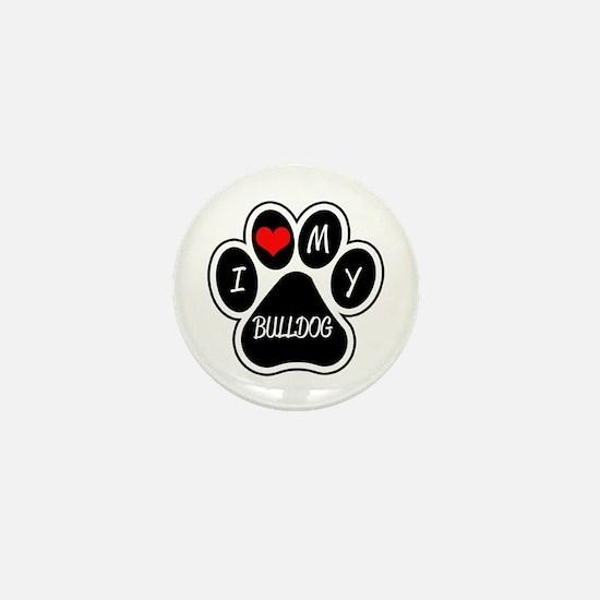I Love My Bulldog Mini Button