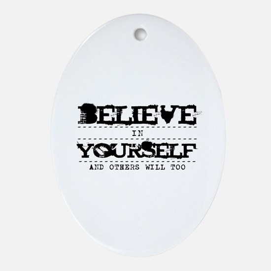 Believe in Yourself V2 Ornament (Oval)