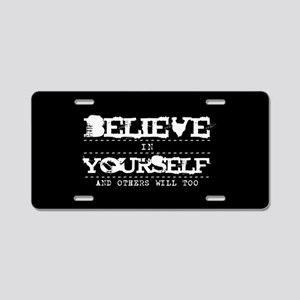 Believe in Yourself V2 Aluminum License Plate