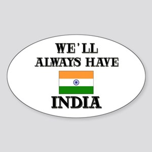 We Will Always Have India Oval Sticker