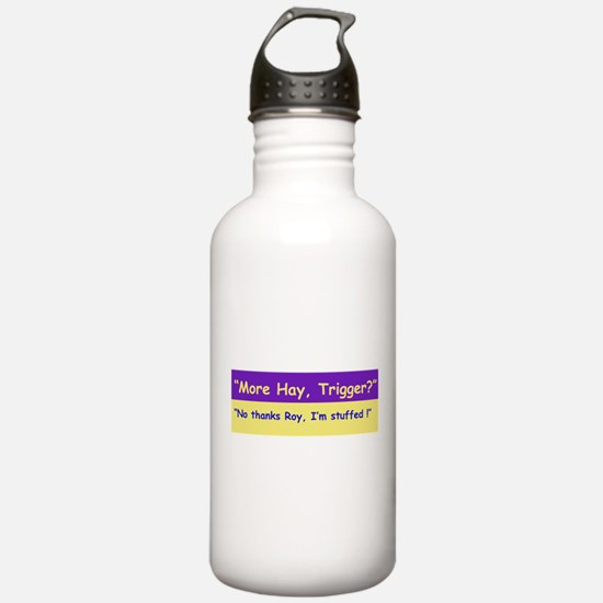 More Hay Trigger? - Roy Rogers Water Bottle