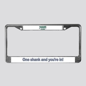 One Shank and You're In License Plate Frame