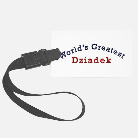 Worlds Greatest Dziadek Luggage Tag