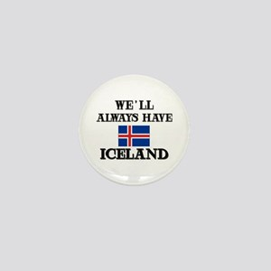 We Will Always Have Iceland Mini Button