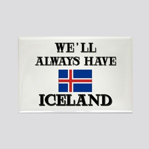 We Will Always Have Iceland Rectangle Magnet