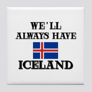 We Will Always Have Iceland Tile Coaster