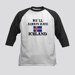 We Will Always Have Iceland Kids Baseball Jersey